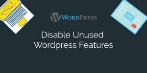 Disable unused wordpress features