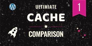 Wordpress cache comparison